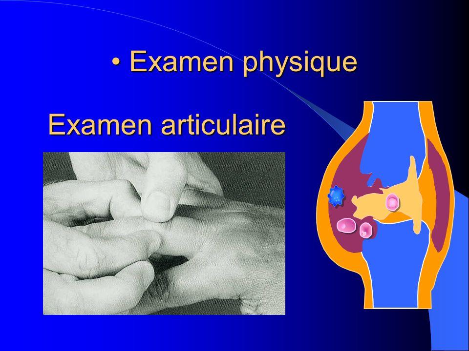 Examen physique Examen articulaire