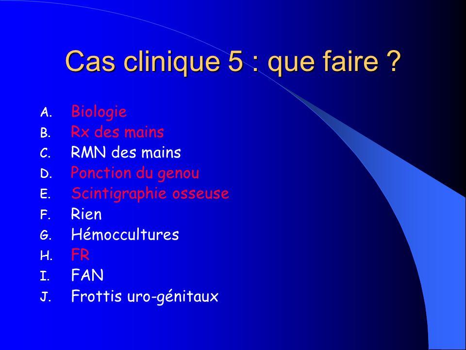 Cas clinique 5 : que faire