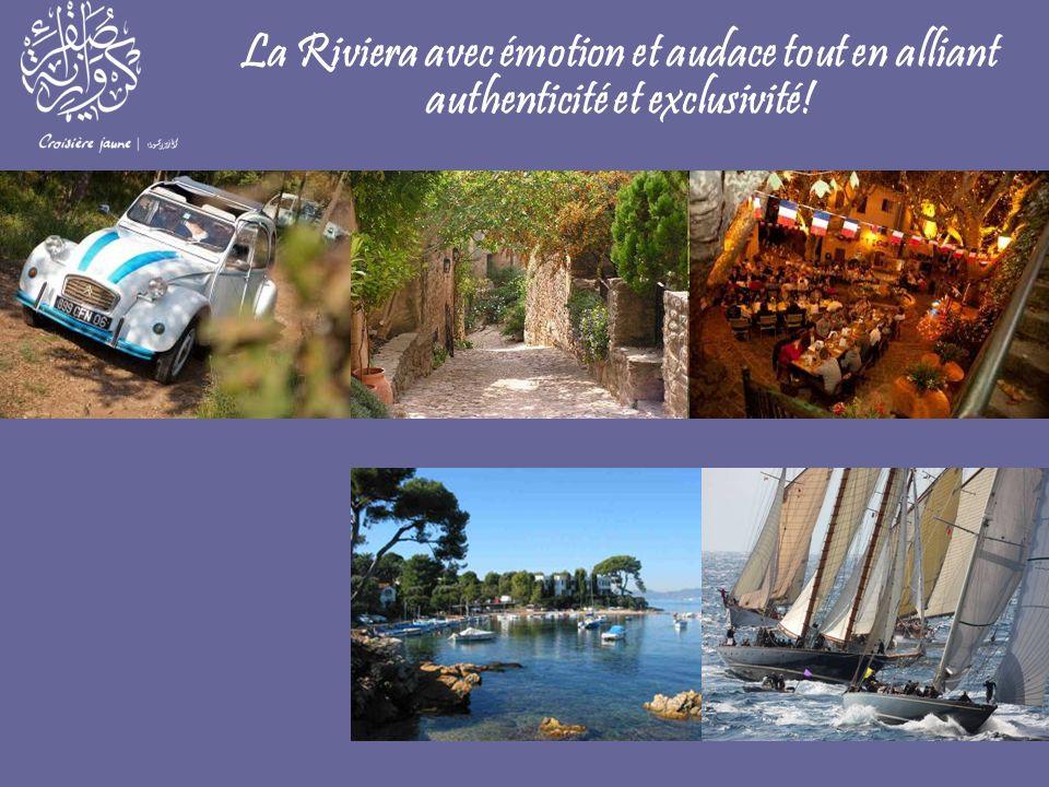 La Riviera avec émotion et audace tout en alliant authenticité et exclusivité!