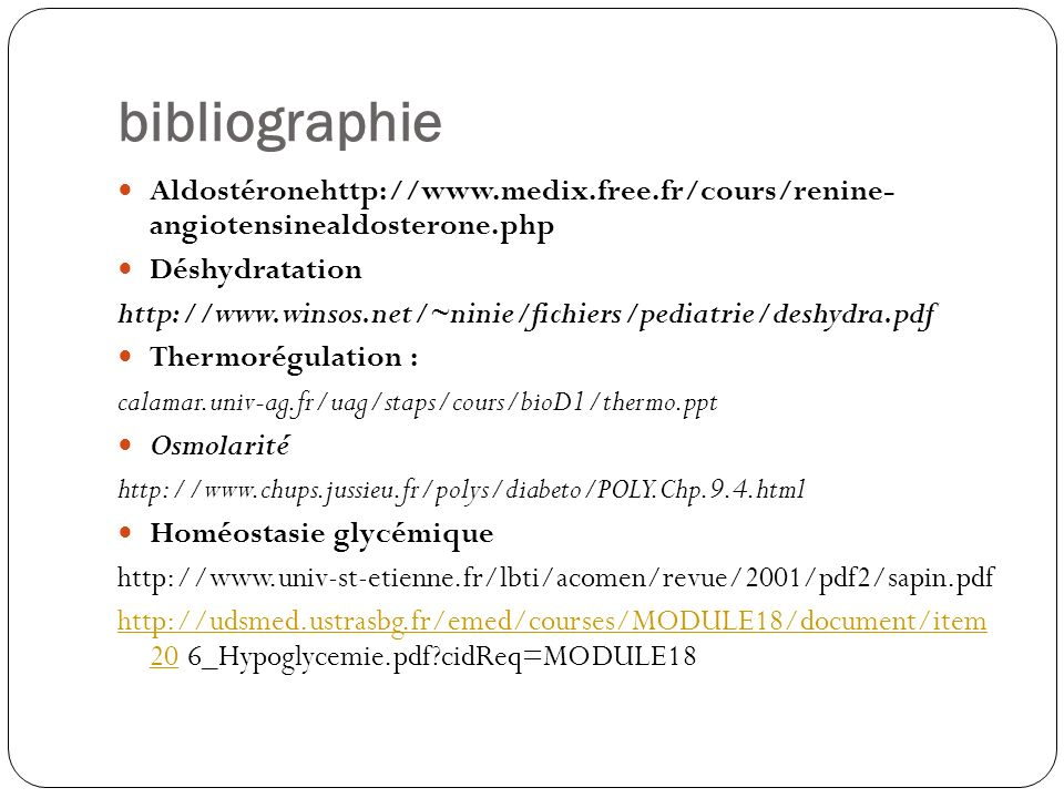 bibliographie Aldostéronehttp://www.medix.free.fr/cours/renine- angiotensinealdosterone.php. Déshydratation.