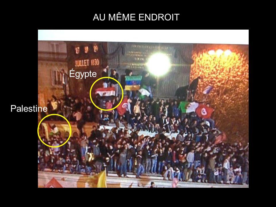AU MÊME ENDROIT Égypte Palestine