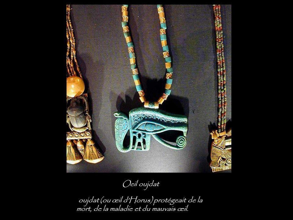 Oeil oujdat oujdat (ou œil d'Horus) protégeait de la mort, de la maladie et du mauvais œil.