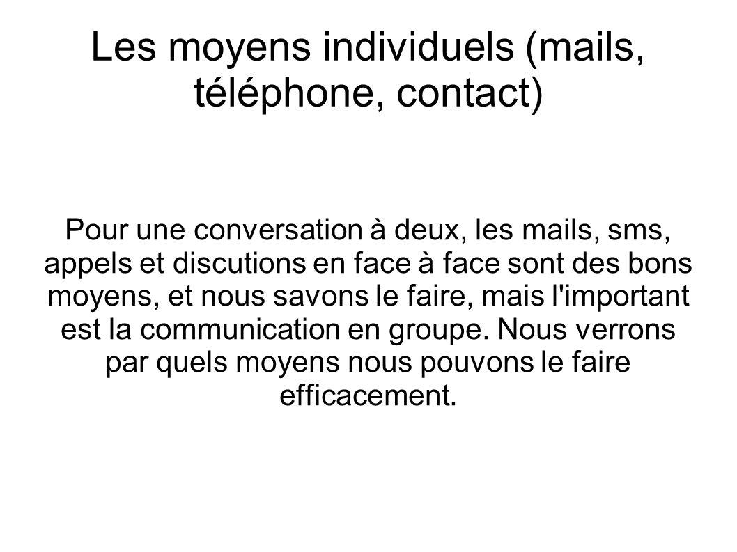Les moyens individuels (mails, téléphone, contact)