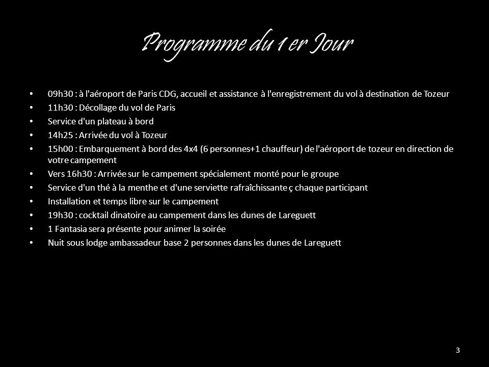 Programme du 1 er Jour 09h30 : à l aéroport de Paris CDG, accueil et assistance à l enregistrement du vol à destination de Tozeur.