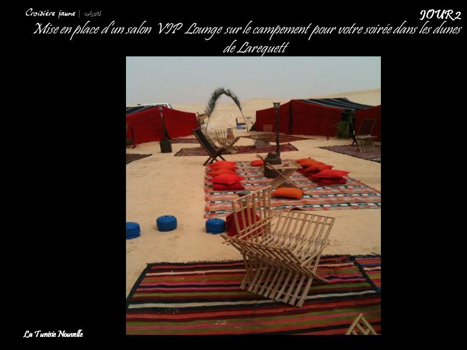 JOUR 2 Mise en place d'un salon VIP Lounge sur le campement pour votre soirée dans les dunes de Lareguett.