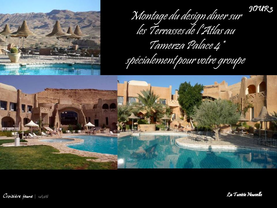 JOUR 3 Montage du design diner sur les Terrasses de l'Atlas au Tamerza Palace 4* spécialement pour votre groupe.