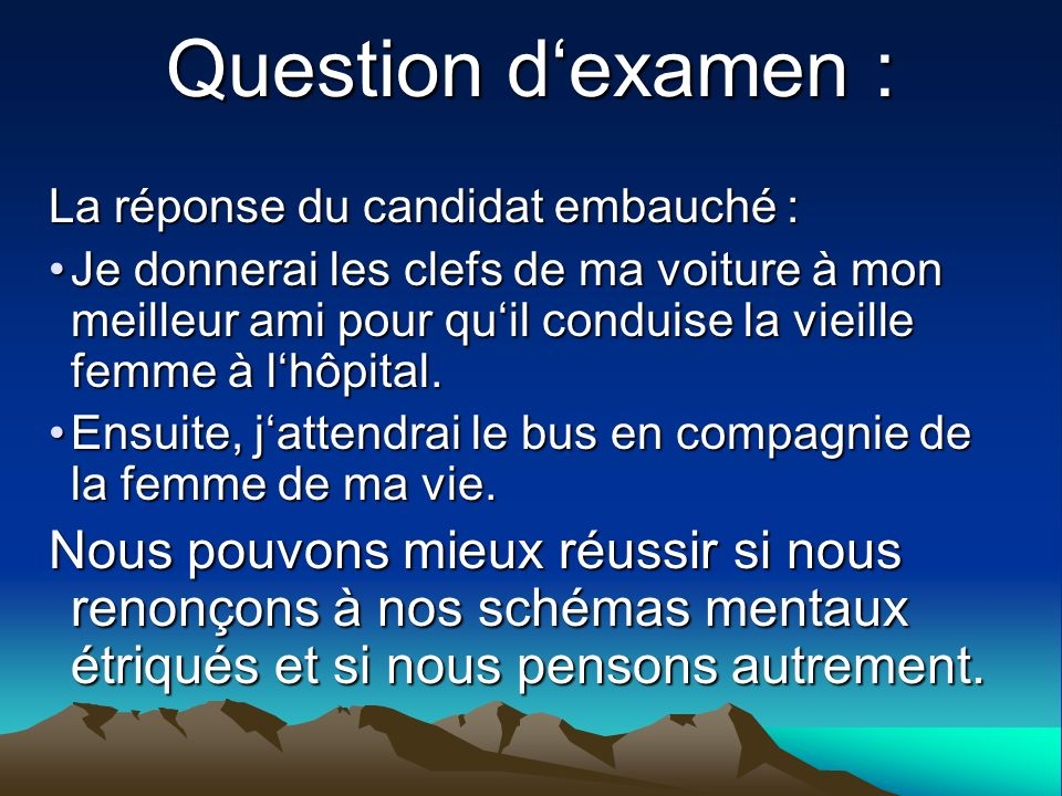 Question d'examen : La réponse du candidat embauché :