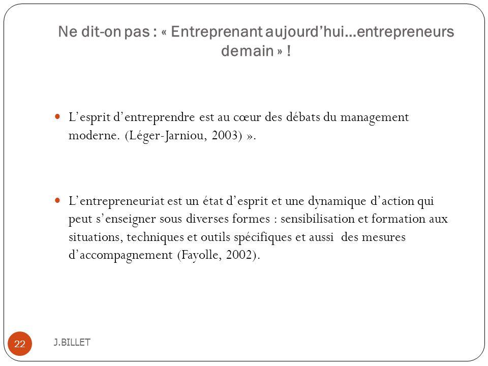 Ne dit-on pas : « Entreprenant aujourd'hui…entrepreneurs demain » !