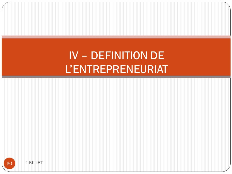 IV – DEFINITION DE L'ENTREPRENEURIAT