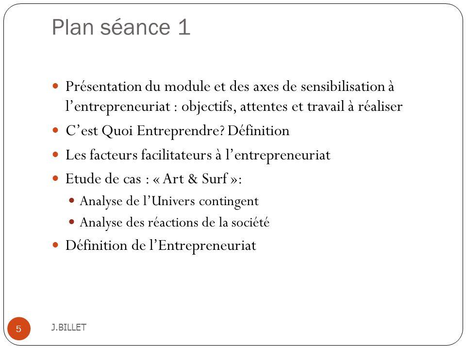 Plan séance 1 Présentation du module et des axes de sensibilisation à l'entrepreneuriat : objectifs, attentes et travail à réaliser.
