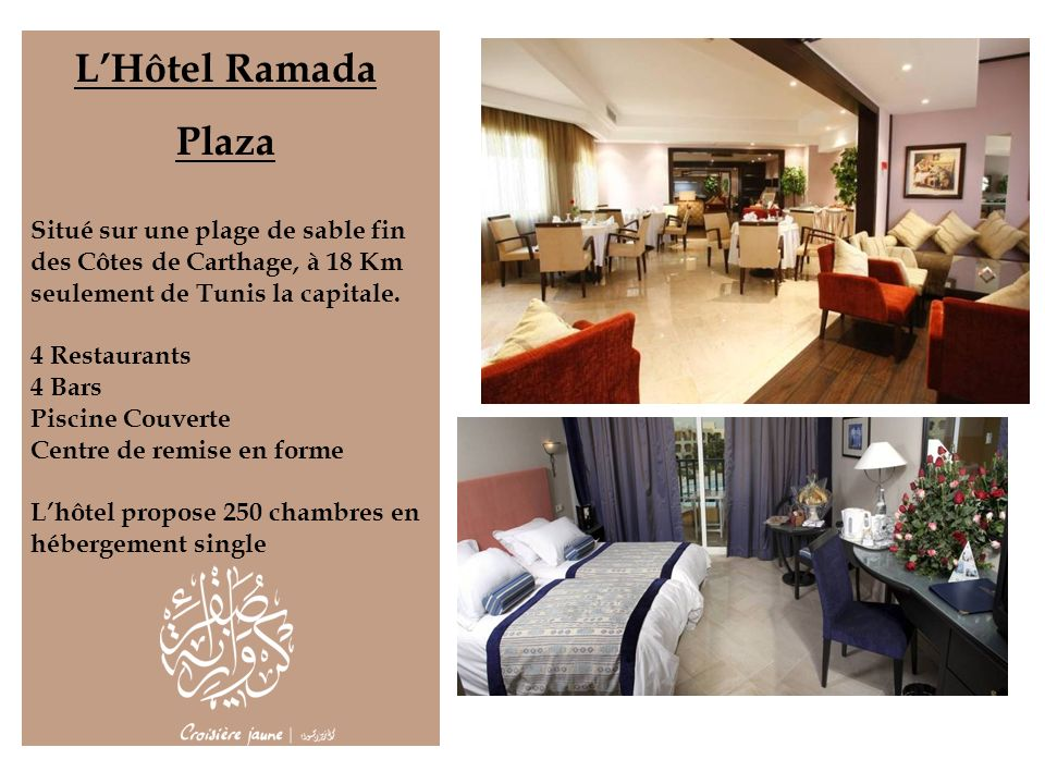 L'Hôtel Ramada Plaza. Situé sur une plage de sable fin des Côtes de Carthage, à 18 Km seulement de Tunis la capitale.