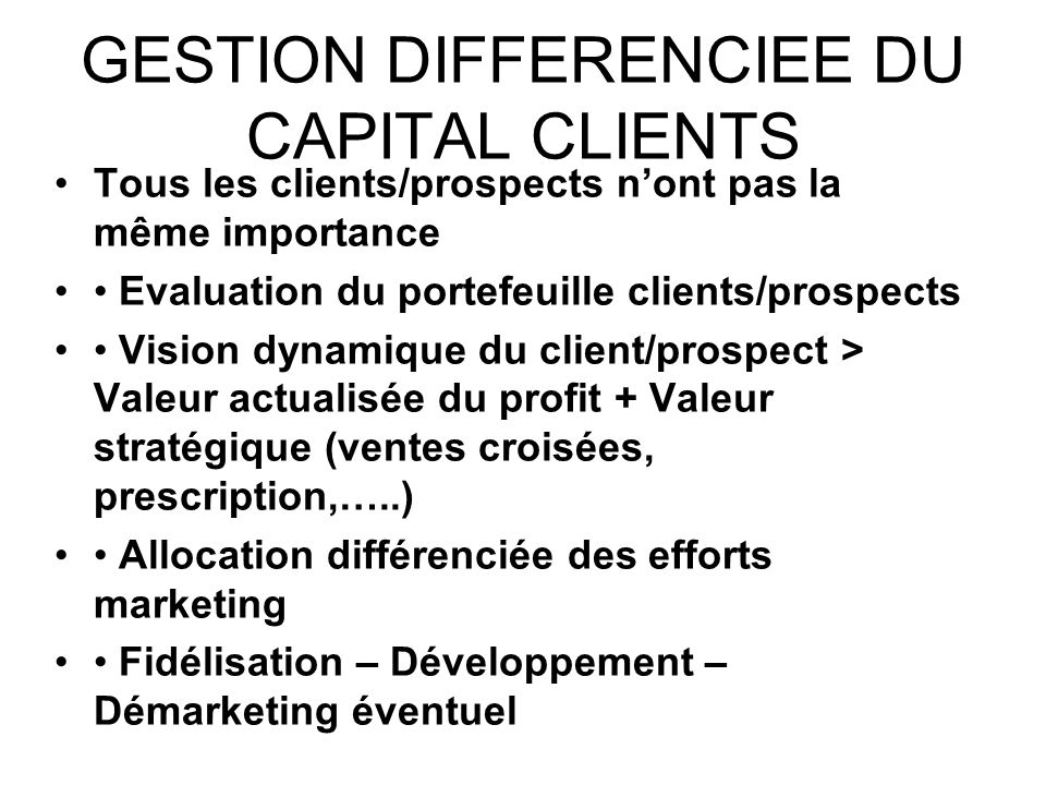 GESTION DIFFERENCIEE DU CAPITAL CLIENTS