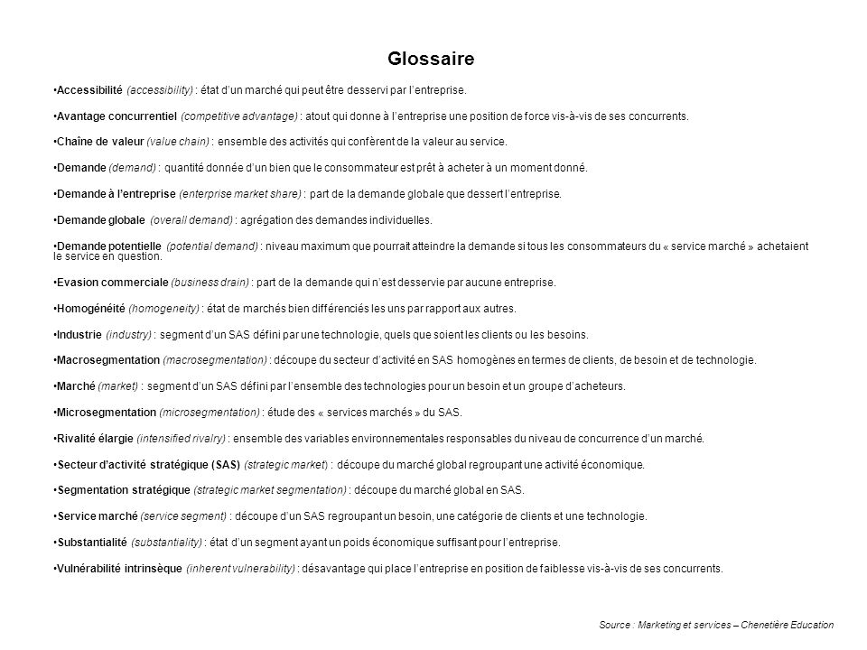GlossaireAccessibilité (accessibility) : état d'un marché qui peut être desservi par l'entreprise.