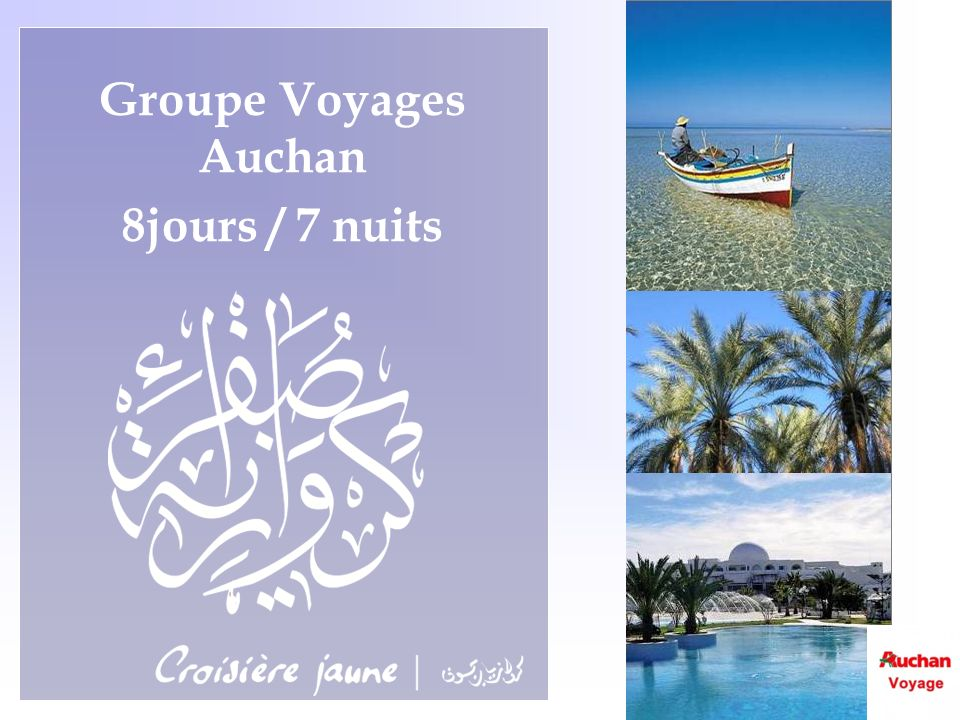 Groupe Voyages Auchan 8jours / 7 nuits