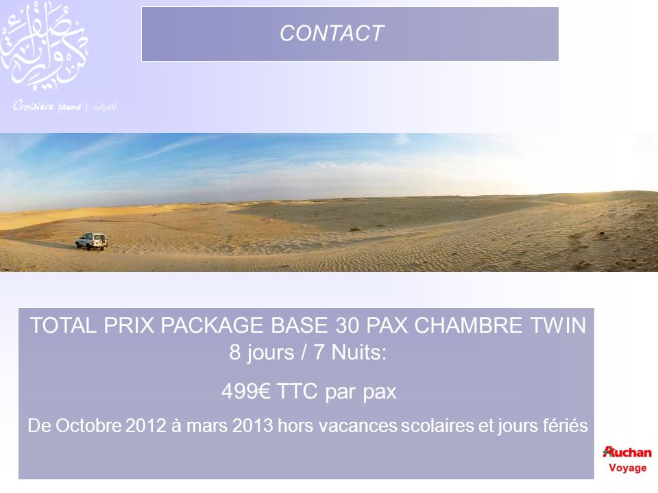 TOTAL PRIX PACKAGE BASE 30 PAX CHAMBRE TWIN 8 jours / 7 Nuits: