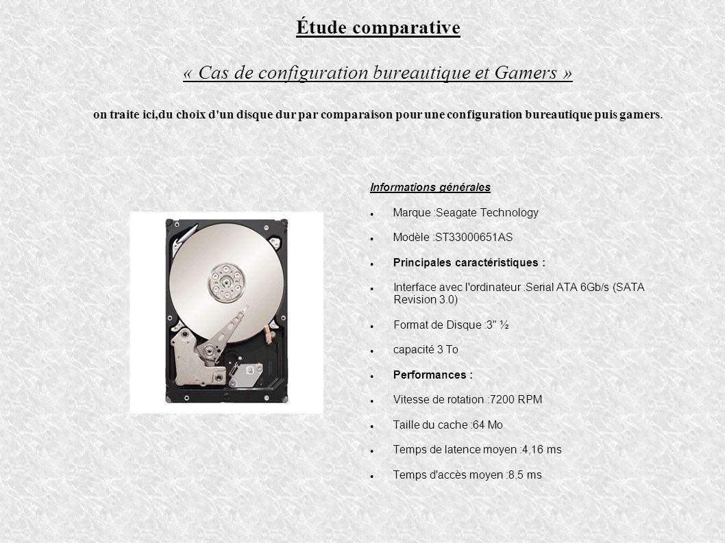 Étude comparative « Cas de configuration bureautique et Gamers » on traite ici,du choix d un disque dur par comparaison pour une configuration bureautique puis gamers.
