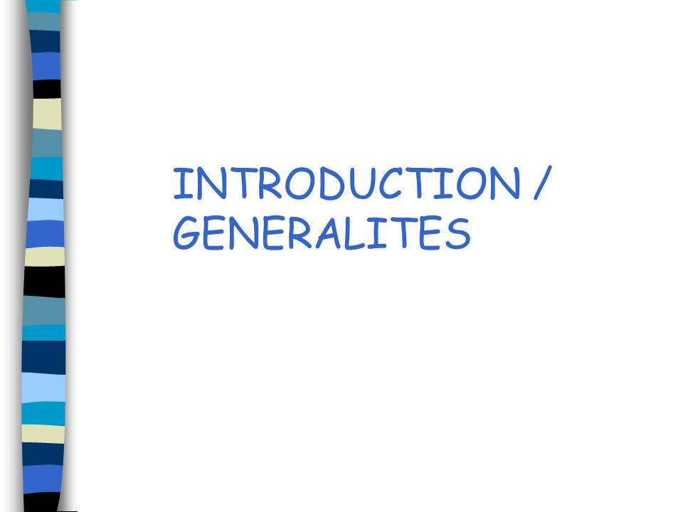 INTRODUCTION / GENERALITES