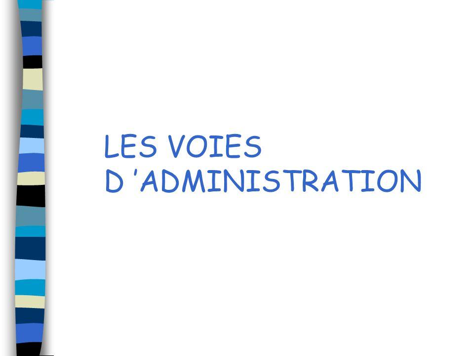 LES VOIES D 'ADMINISTRATION