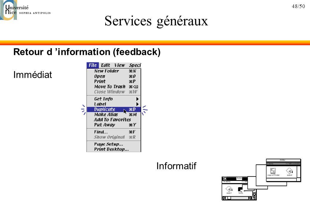 Services généraux Retour d 'information (feedback) Immédiat Informatif