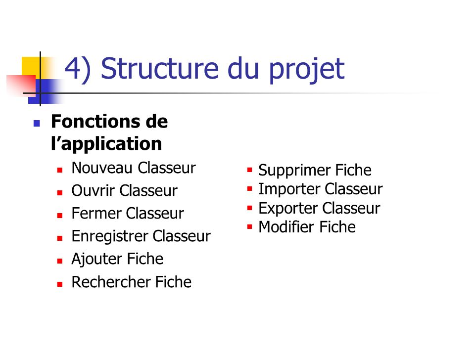 4) Structure du projet Fonctions de l'application Nouveau Classeur