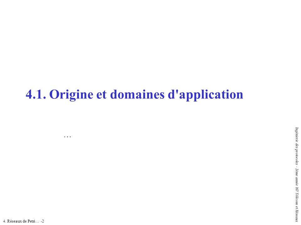 4.1. Origine et domaines d application