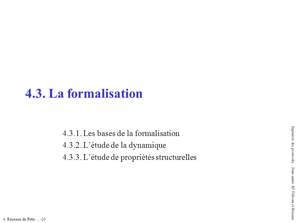4.3. La formalisation 4.3.1. Les bases de la formalisation