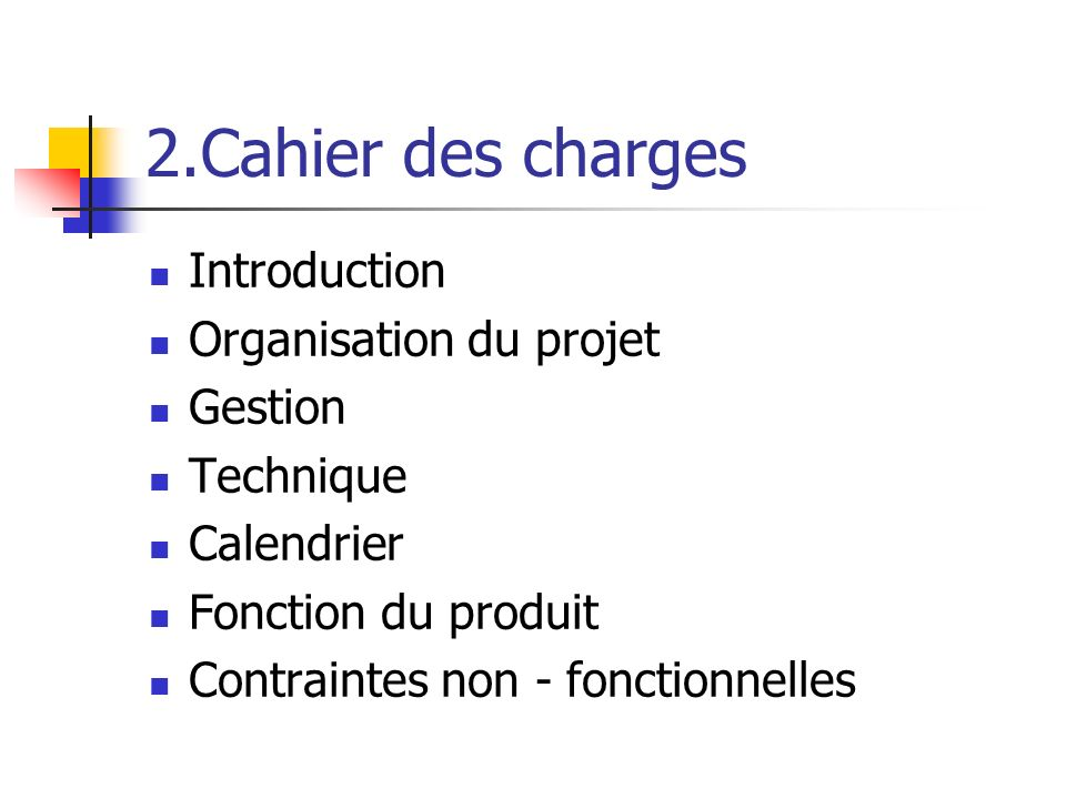 2.Cahier des charges Introduction Organisation du projet Gestion