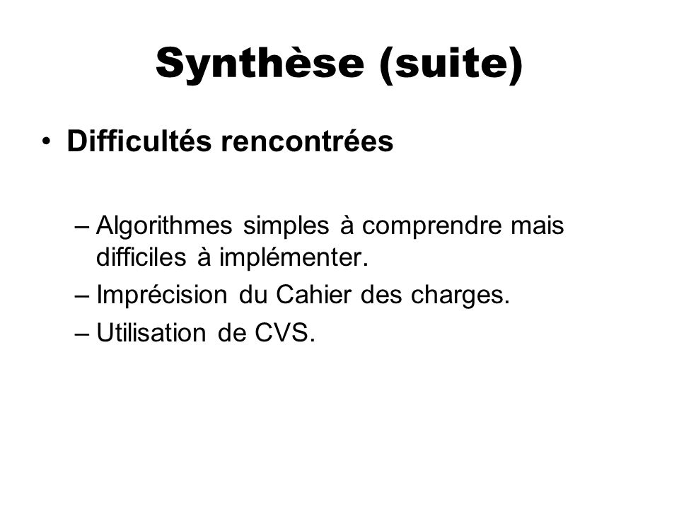 Synthèse (suite) Difficultés rencontrées