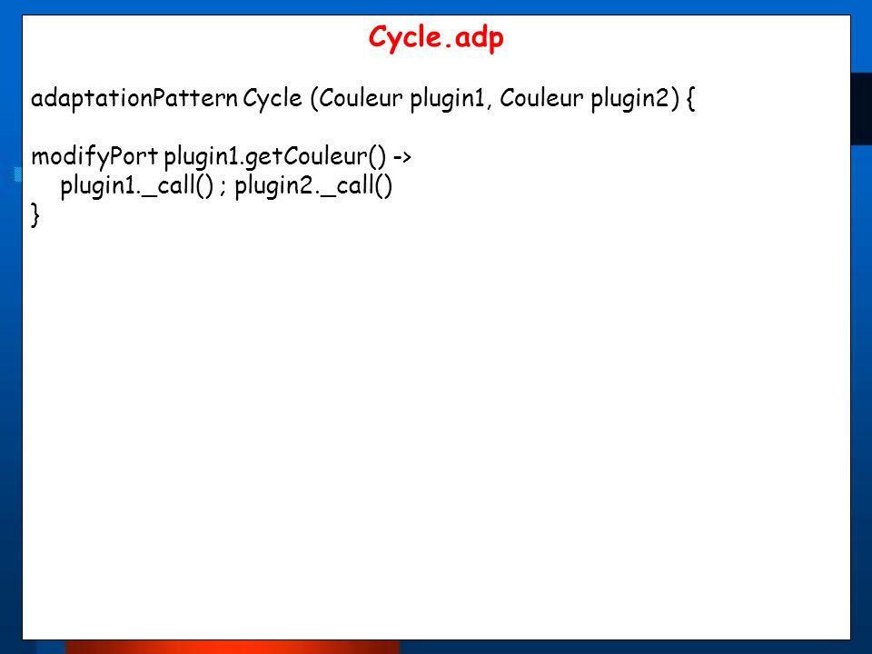 Cycle.adp adaptationPattern Cycle (Couleur plugin1, Couleur plugin2) {