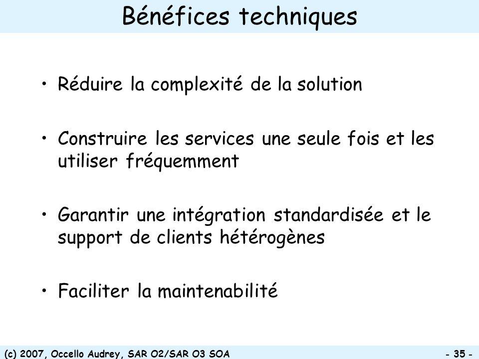 Bénéfices techniques Réduire la complexité de la solution