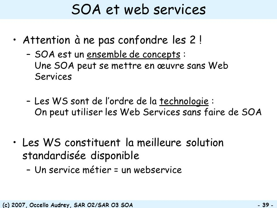 SOA et web services Attention à ne pas confondre les 2 !