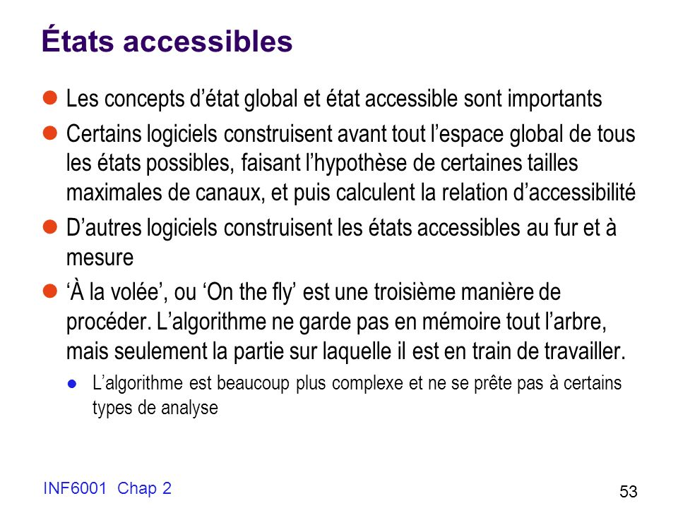 États accessibles Les concepts d'état global et état accessible sont importants.