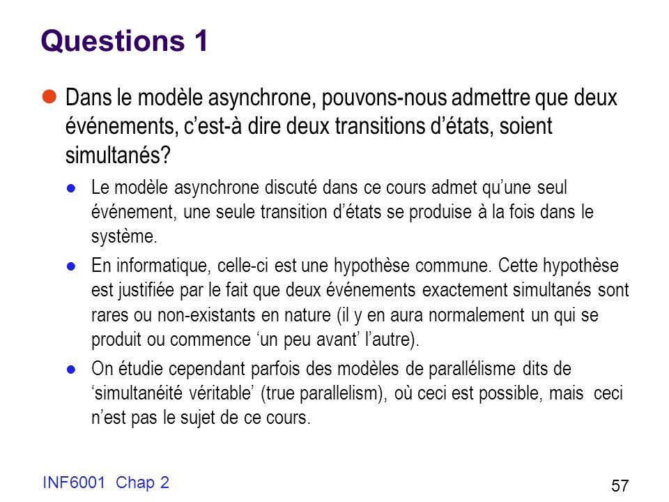 Questions 1 Dans le modèle asynchrone, pouvons-nous admettre que deux événements, c'est-à dire deux transitions d'états, soient simultanés