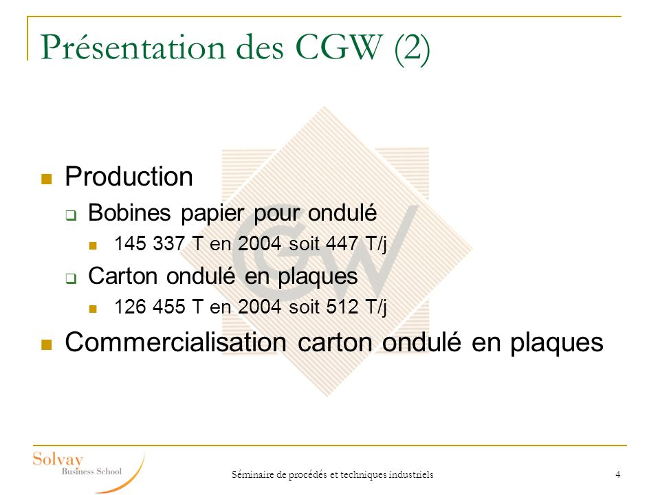Présentation des CGW (2)
