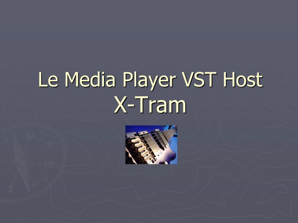 Le Media Player VST Host X-Tram