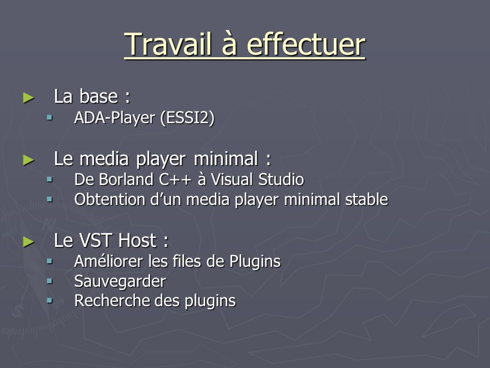 Travail à effectuer La base : Le media player minimal : Le VST Host :