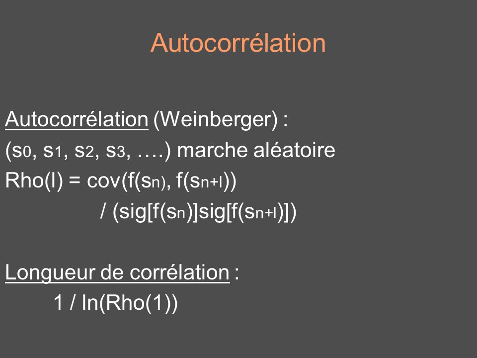 Autocorrélation Autocorrélation (Weinberger) :