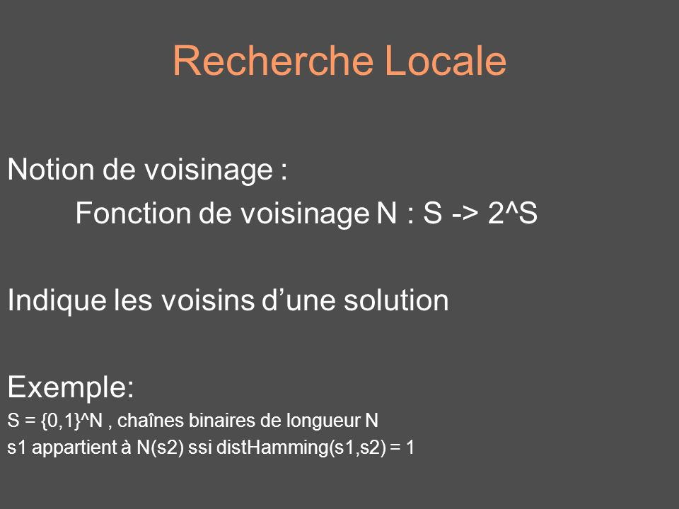 Recherche Locale Notion de voisinage :