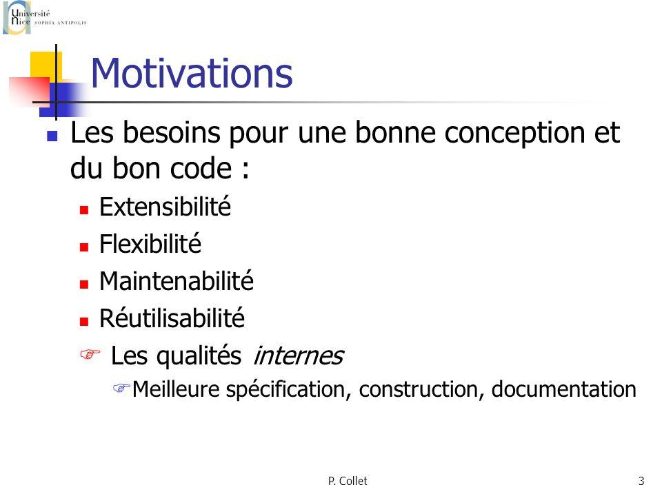 Motivations Les besoins pour une bonne conception et du bon code :