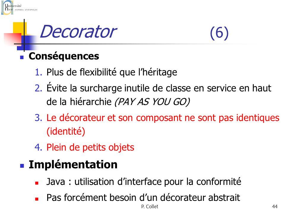 Decorator (6) Implémentation Conséquences