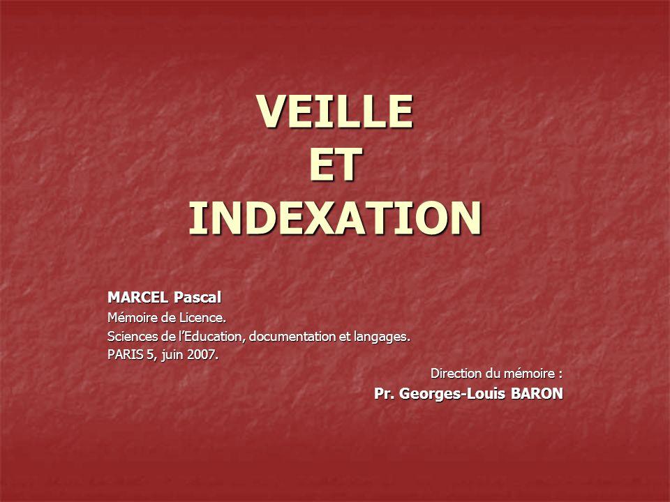 VEILLE ET INDEXATION MARCEL Pascal Pr. Georges-Louis BARON