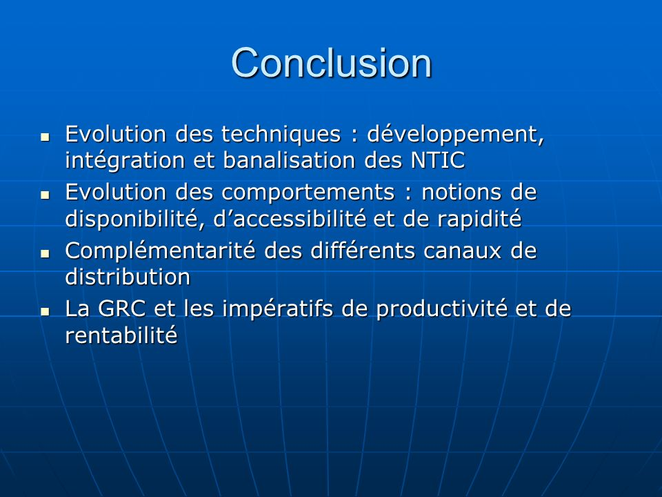 Conclusion Evolution des techniques : développement, intégration et banalisation des NTIC.