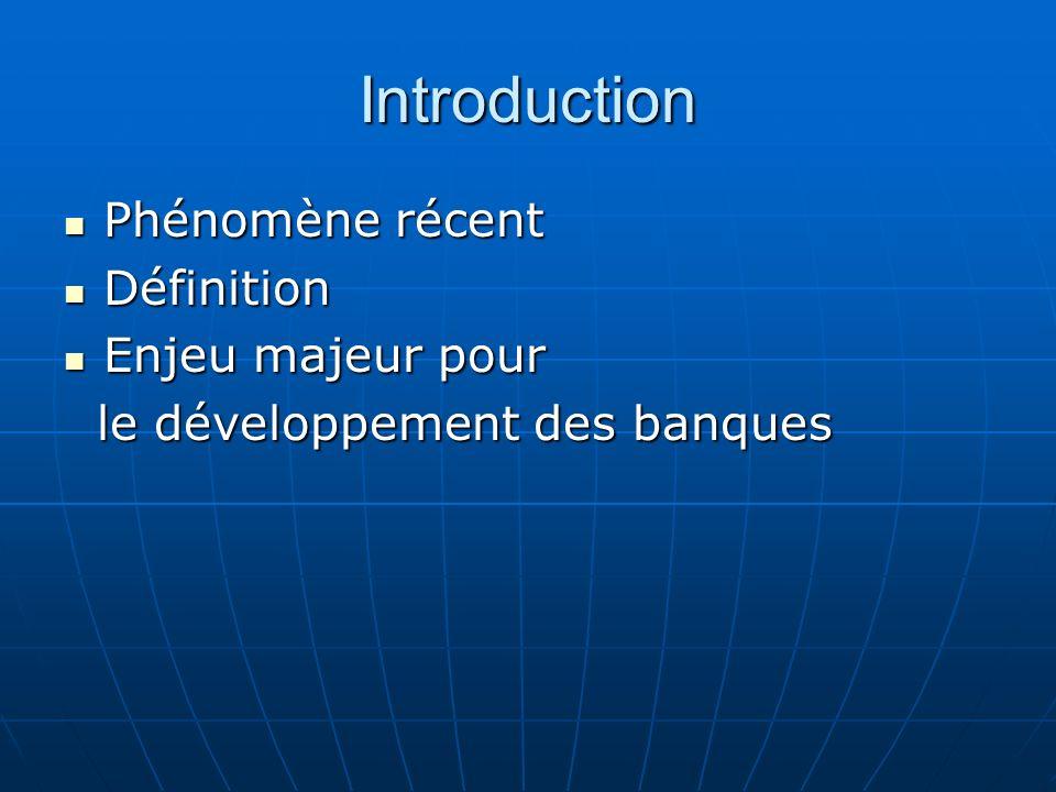 Introduction Phénomène récent Définition Enjeu majeur pour