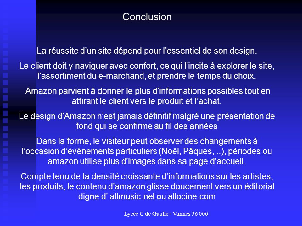 ConclusionLa réussite d'un site dépend pour l'essentiel de son design.