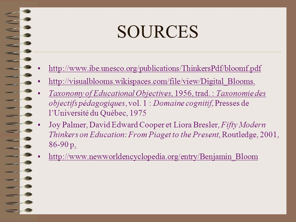 SOURCES http://www.ibe.unesco.org/publications/ThinkersPdf/bloomf.pdf