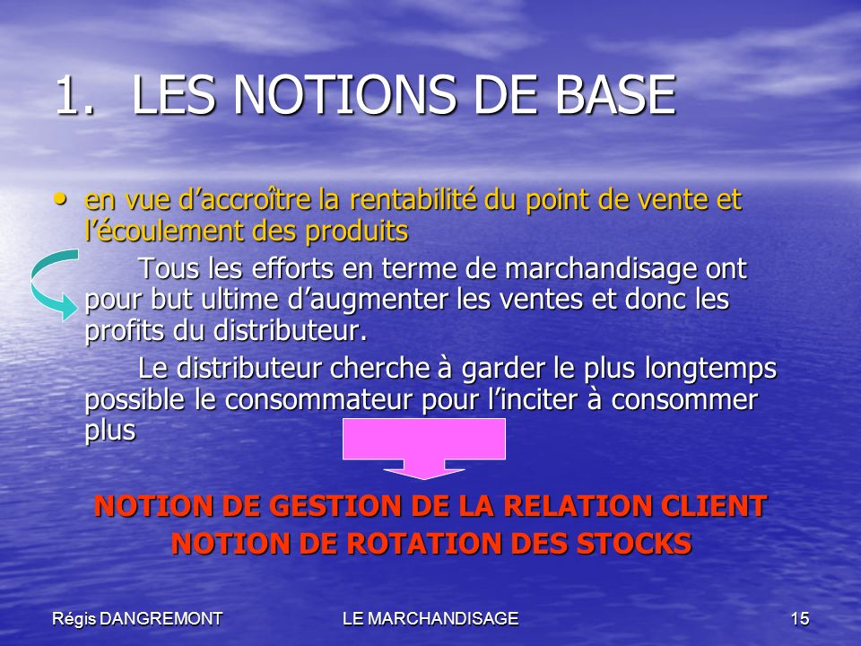 NOTION DE GESTION DE LA RELATION CLIENT NOTION DE ROTATION DES STOCKS