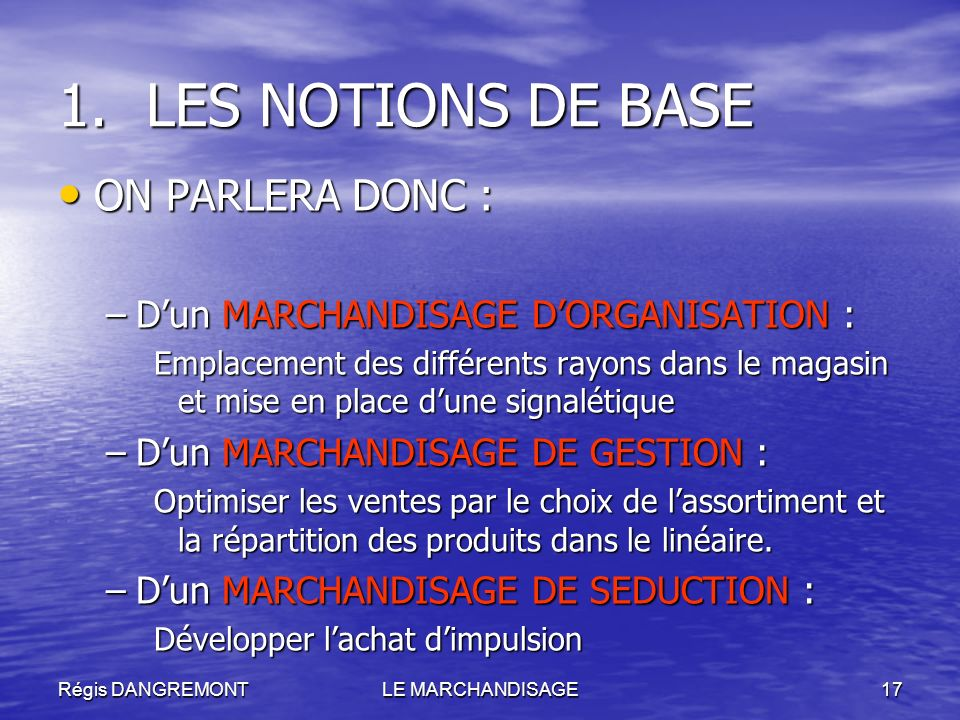 LES NOTIONS DE BASE ON PARLERA DONC :