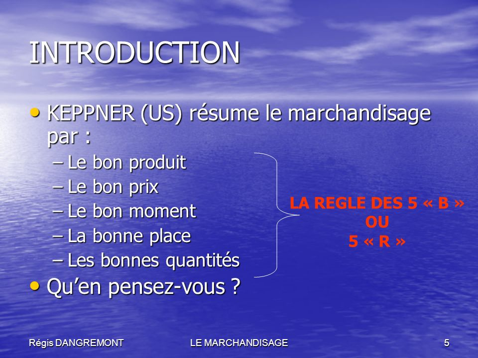 INTRODUCTION KEPPNER (US) résume le marchandisage par :