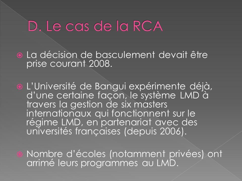 D. Le cas de la RCA La décision de basculement devait être prise courant 2008.