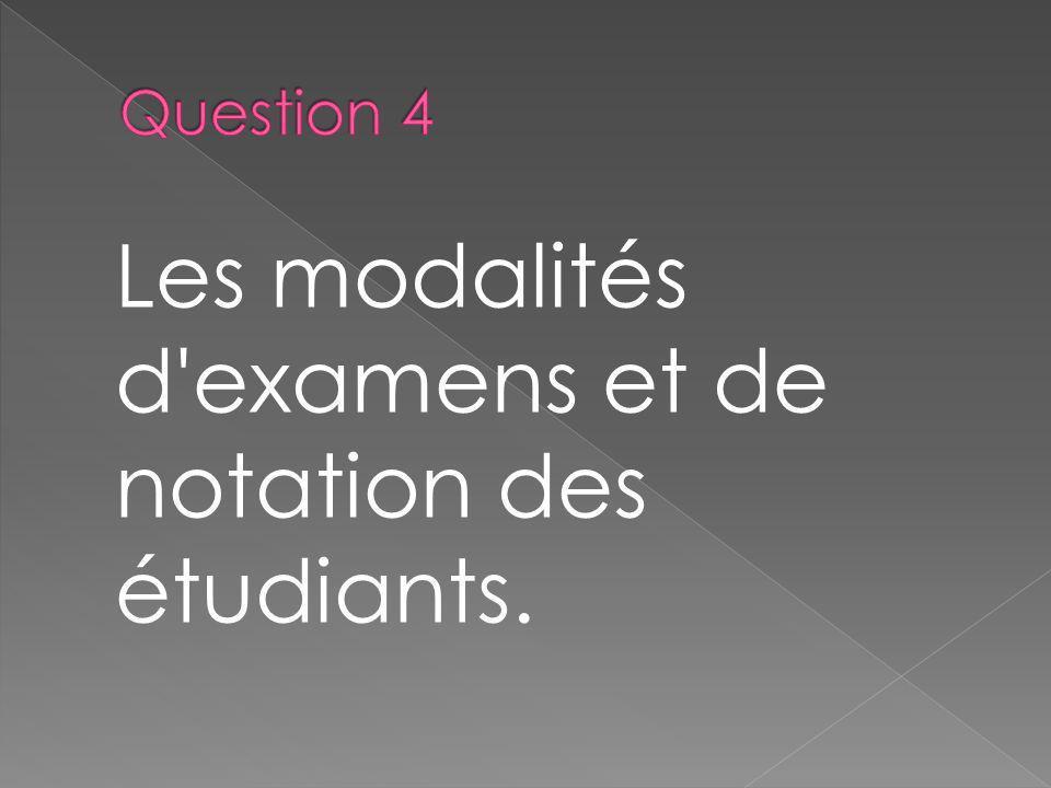 Les modalités d examens et de notation des étudiants.